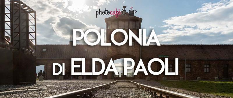 Polonia: foto Valerio Ceccarelli, articolo Elda Paoli