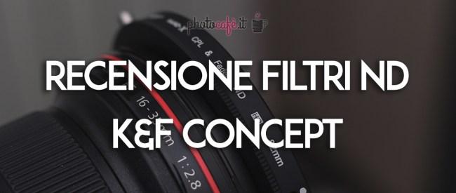 Recensione filtri ND e ND-CPL della K&F Concept