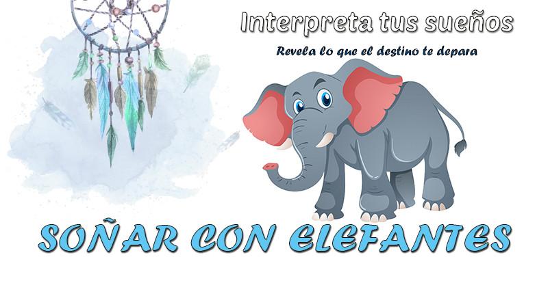 significado soñar con elefantes