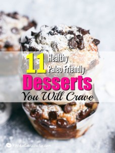 11 Healthy Paleo Friendly Desserts You Will Crave