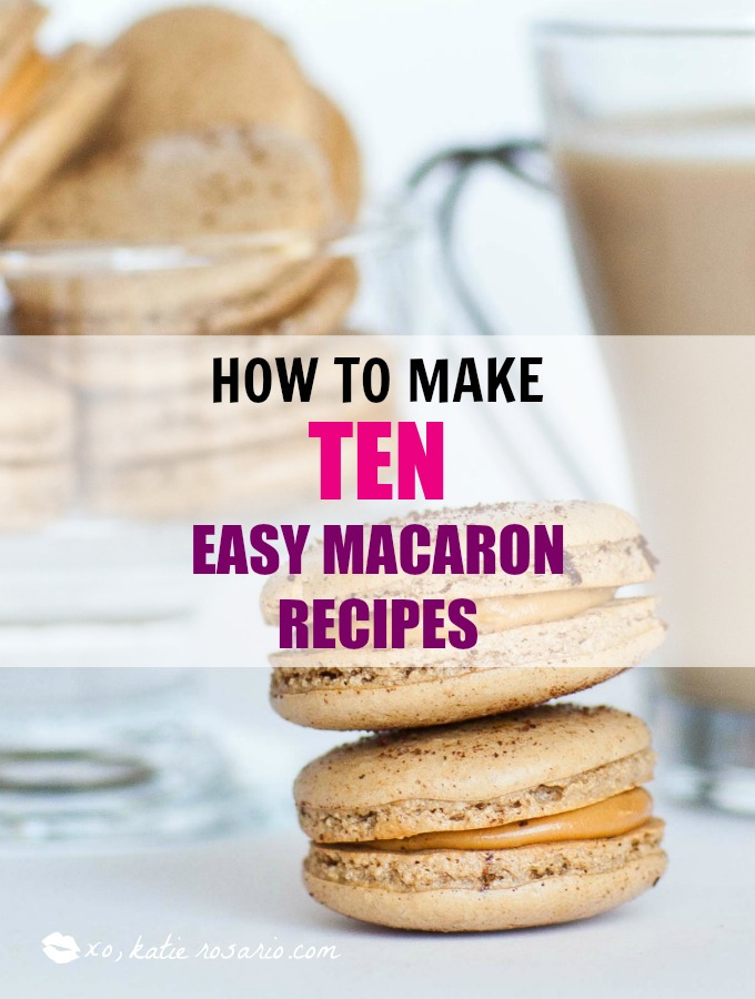 How to Make 10 Easy Macaron Recipes