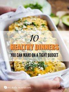 10 Healthy Dinners You Can Make on a Tight Budget