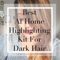 Best At Home Highlighting Kit for Dark Hair