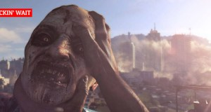 CAN'T F*CKIN' WAIT: Dying Light