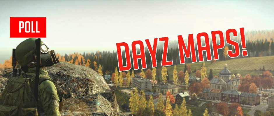 What is Your Favorite DayZ Map?