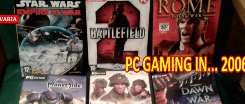 PC Gaming in… 2006