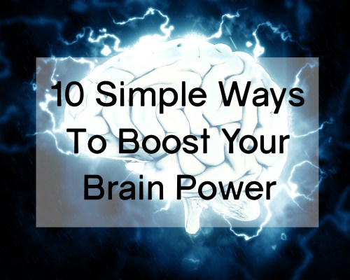 10 Simple Ways To Boost Your Brain Power | www.xperimentsinliving.com