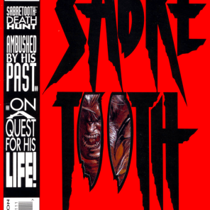 """In French, Sabretooth's name is """"Dents du Sabre,"""" and it's not nearly as menacing. (Sabretooth: Death Hunt #1)"""