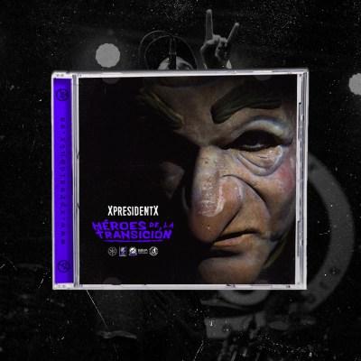 CD XpresidentX Héroes de la Transición rap metal españa