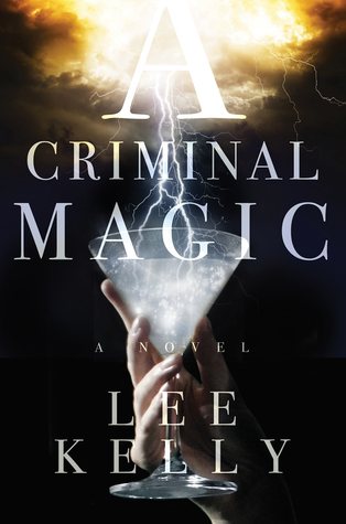 """BOOK TOUR Review: """"A Criminal Magic"""" by Lee Kelly"""