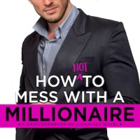 Xpresso Book Tours Reveal: How Not To Mess With A Millionaire by Regina Kyle