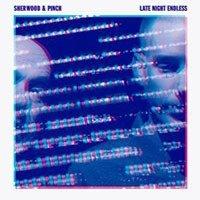 Sherwood & Pinch – Late Night Endless (On U Sound)