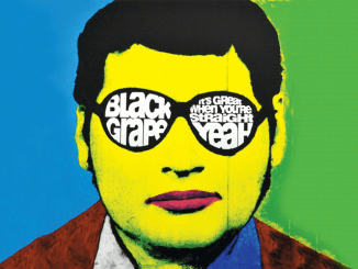 BLACK GRAPE To Release Three Disc Deluxe Edition Of 'It's Great When You're Straight....Yeah' 1
