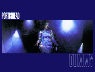 CLASSIC ALBUM REVISITED: Portishead - Dummy