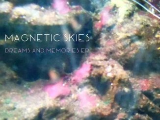 TRACK PREMIERE: Magnetic Skies - 'Believe In You' - Listen Now