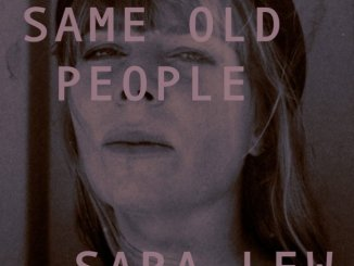 "TRACK PREMIERE: Sara Lew - ""Same Old People"" - Listen Now"