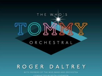 ROGER DALTREY Announces THE WHO'S 'TOMMY ORCHESTRAL' album out 14th June