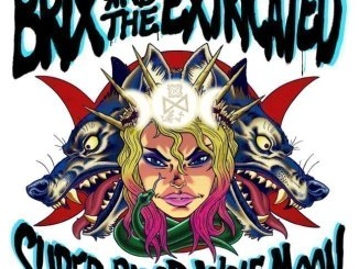 BRIX & THE EXTRICATED release their new album 'Super Blood Wolf Moon' on 25th October