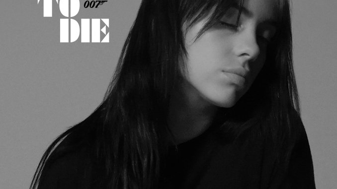 BILLIE EILISH releases 'No Time To Die' the official theme song to the upcoming James Bond film