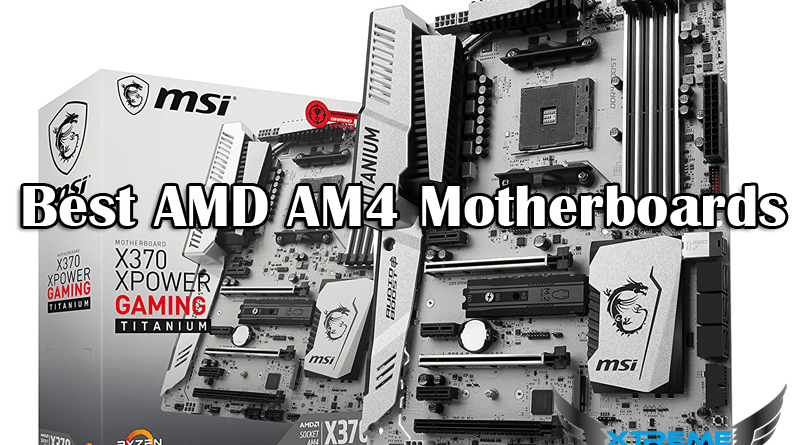 Best AMD AM4 motherboards