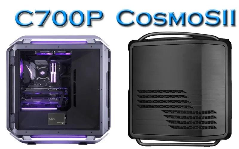 Cooler Master C700P vs Cosmos II
