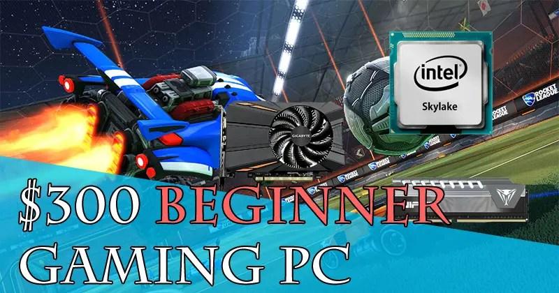 $300 Beginner Gaming PC