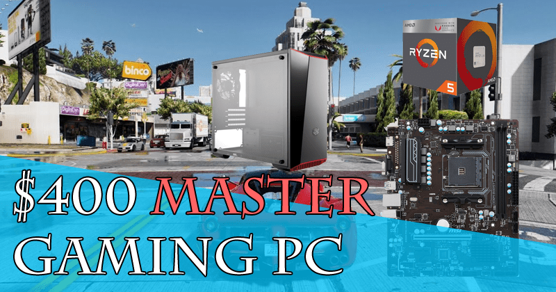 $400 Master Gaming PC