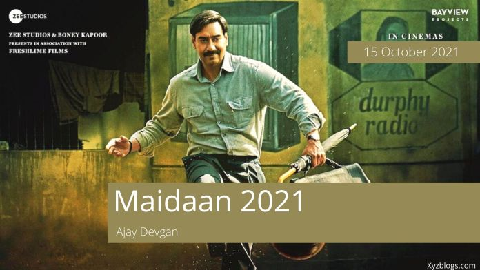 Maidaan 2021 Release Date, Cast, Reviews and More