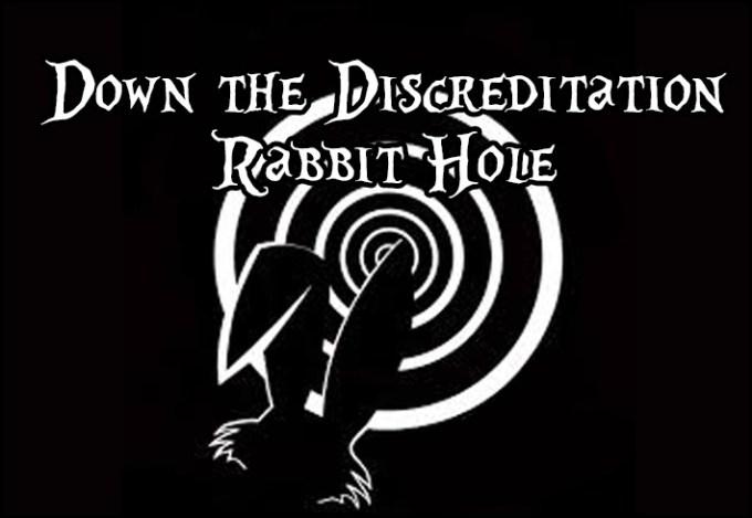 Down the Discreditation Rabbit Hole