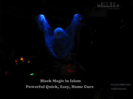Black Magic in Islam, Powerful Quick Easy Home Cure