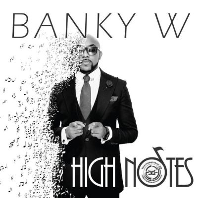 Music: Banky W - 'High Notes', banky w high notes, banky w high notes mp3