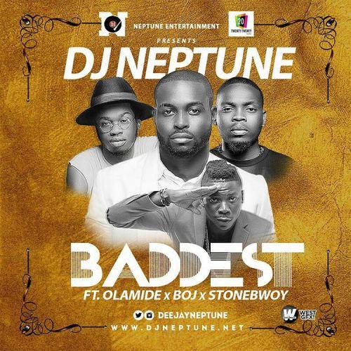 DJ-Neptune-ft.-Olamide-BOJ-Stonebwoy-Baddest-Prod.-Pheelz