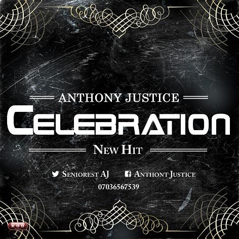 Music: Anthony Justice - Celebration, Anthony justice celebration