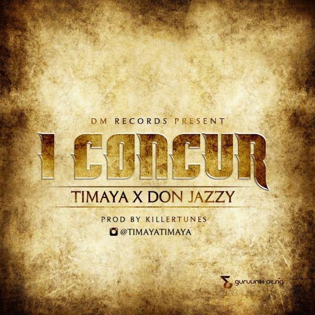 Timaya ft don jazzy, timaya i concur mp3. timaya ft don jazzy i concur, download i concur by timaya and don jazzy, download timaya ft don jazzy