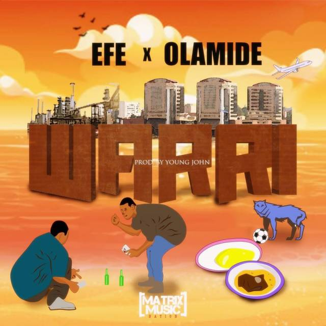 Efe Olamide - Efe Ft Olamide - Warri - Download mp3
