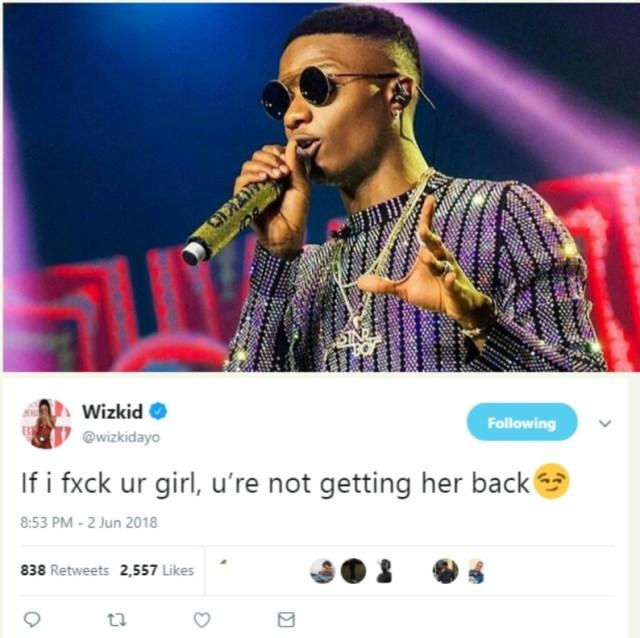 """If I have s*x with your girl, you won't get her back"" – Wizkid declares"