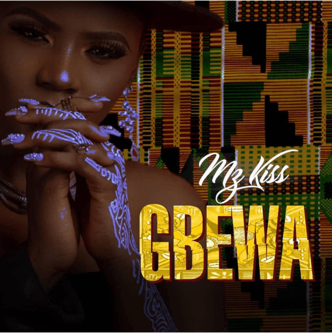 Download Music: Mz Kiss – Gbewa