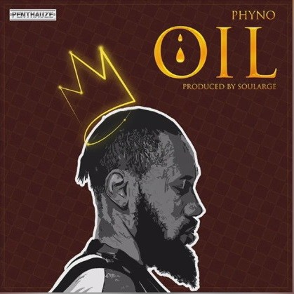 Download Music: Phyno – Oil