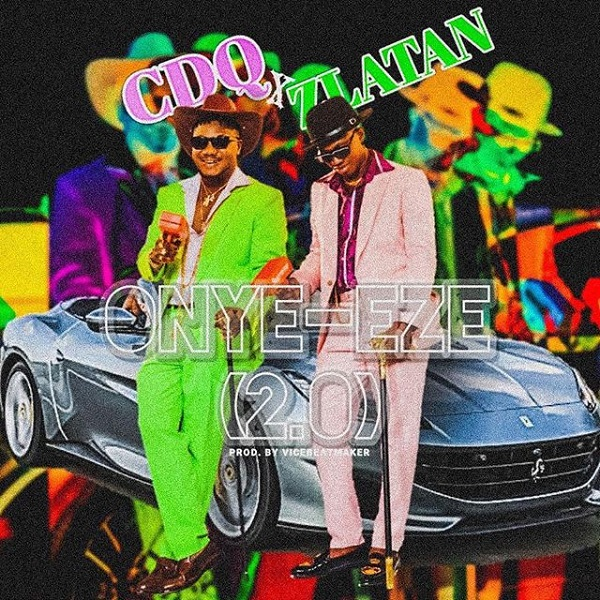 Download music: CDQ ft. Zlatan– Onye Eze 2.0