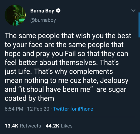 The same people that wish you the best to your face are the same people that hope and pray you Fail – Burna Boy 2