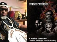Larry Gaaga Egedege