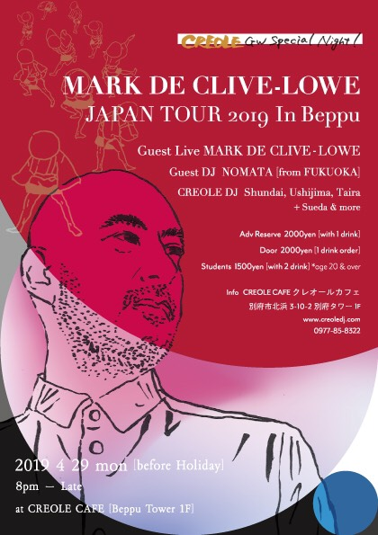 2019.04.29『CREOLE』GW Special Night !  MARK DE CLIVE-LOWE JAPAN TOUR 2019 IN Beppu @CREOLE CAFE