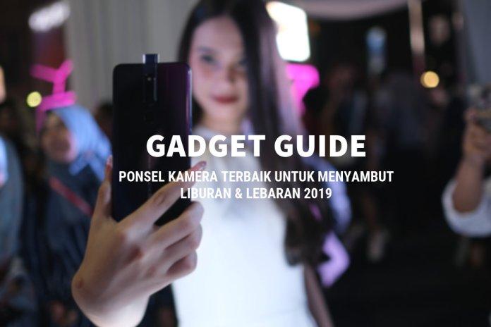 [Gadget Guide] Pilihan Smartphone dengan Kamera Terbaik Keluaran 2019 untuk Mudik dan Lebaran