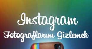 instagram fotoğraf gizlilik ayarları,instagram fotoğraf gizliliği,instagram fotoğraf gizleme, instagram müşteri hizmetleri,