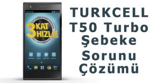 T50 Turbo Güncelleme,T50 Turbo Şebeke Sorunu Çözümü, Turkcell T50 Turbo ŞebekeÇekmem Sorunu,T50 Turbo Şebeke Hatası veTurkcell T50 Turbo Sık Sık Şebeke Hatası,