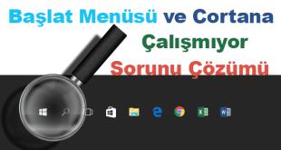 Windows 10 Başlat Menüsü ve Cortana Çalışmıyor