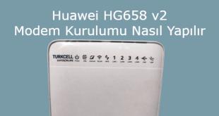 Huawei HG658 v2 Modem Kurulumu Nasıl Yapılır