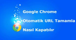 Chrome Otomatik URL Tamamlama Nasıl Kapatılır, adres çubuğu otomatik tamamlamayı kapatma, chrome otomatik url tamamlamayı kapatma, chrome otomatik tamamlama, chrome otomatik url tamamlama,