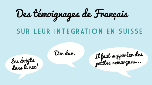 Temoignages De Francais Sur Leur Integration En Suisse
