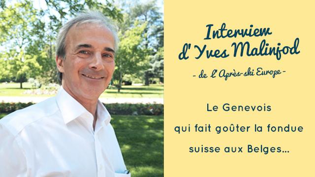 Interview d'expat suisse: Yves Malinjod de l'Après Ski Europe, traiteur de fondue